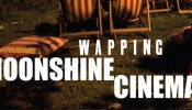 Last Week for The Wapping Project Moonshine Cinema 2010