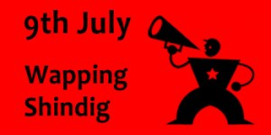 Wapping Summer Shindig on Saturday 9th July
