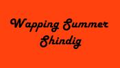 Wapping Summer Shindig – Saturday 23rd June 2012